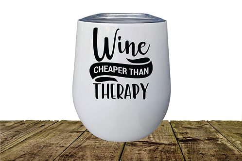 WINE IS CHEAPER THAN THERAPY STEMLESS