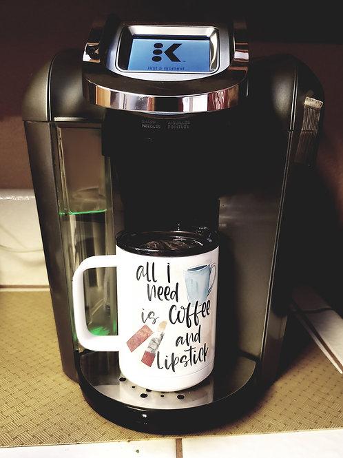 ALL I NEED IS COFFEE AND    TRAVEL COFFEE MUG