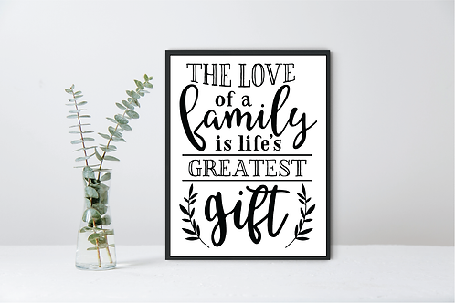 LOVE OF A FAMILY IS THE GREATEST GIFT