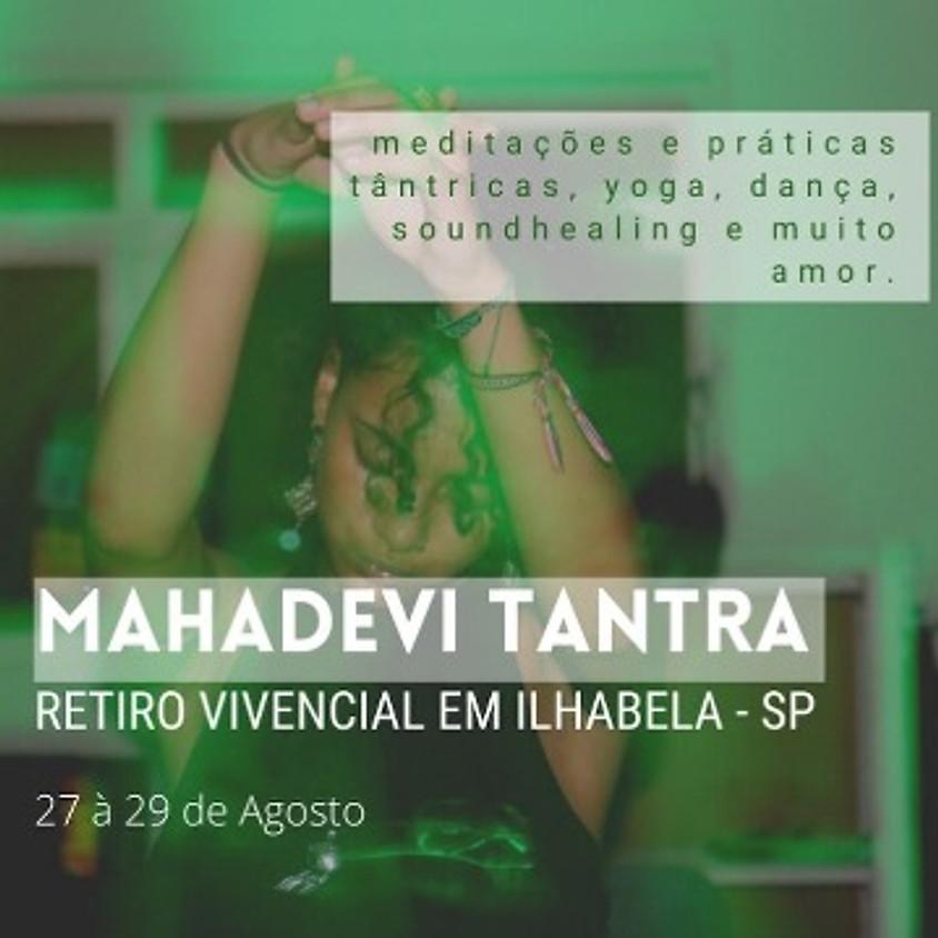 Retiro MahaDevi Tantra - Edição Ilhabela/SP de 27 a 29 de agosto