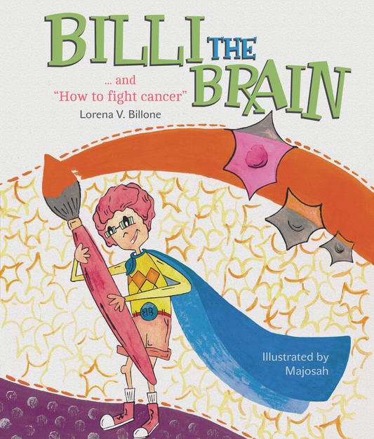 Billi the Brain... and How to fight cancer