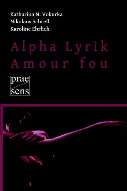 Alphalyrik Amour fou (2009)