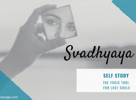 Svadhyaya, the Yogic Tool for Lost Souls.