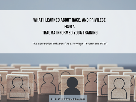 What I Learned About Race & Privilege from a Trauma Informed Yoga Training