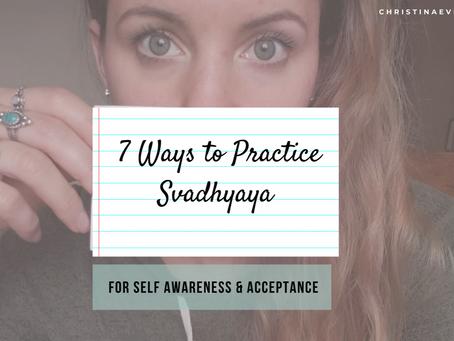 7 Ways to Practice Svadhyaya for Self Awareness & Acceptance