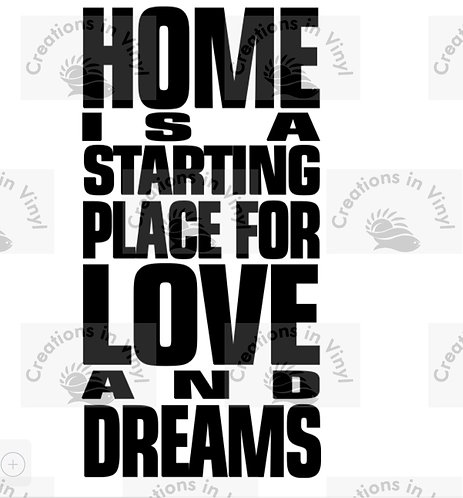 HOME IS A STARTING PLACE FOR LOVE
