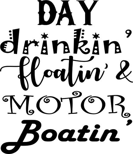 Day Dinkin Floatin Motor Boatin