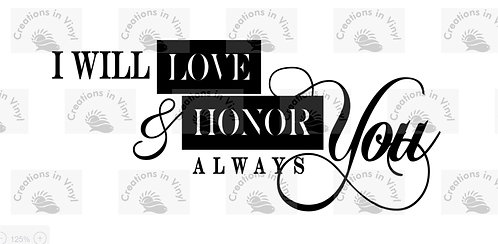 I WILL LOVE YOU AND HONOR YOU ALWAYS