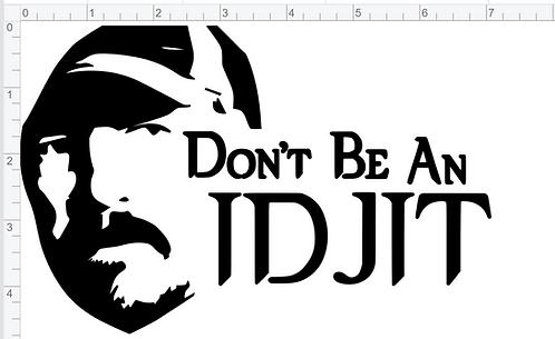 Don't Be a Idjet