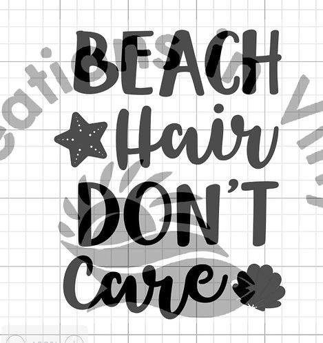 Beach Hair Don''t Care