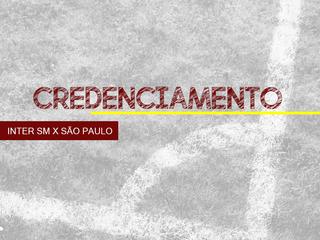CREDENCIAMENTO - INTER SM X SÃO PAULO