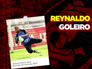 REYNALDO CONFIRMADO NO GOL ALVIRRUBRO