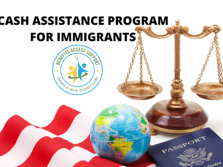 Immigrants Can Receive Monthly Cash Assistance & Other Benefits