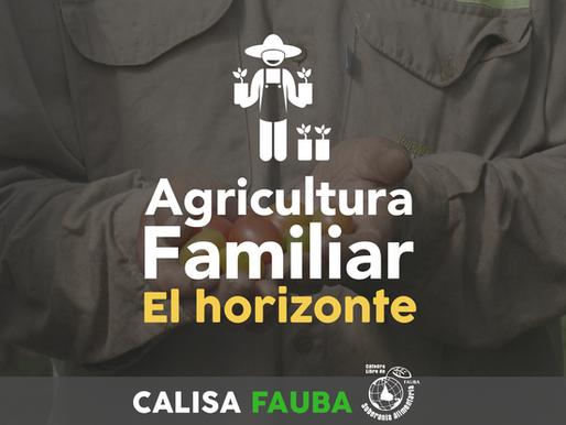 Agricultura Familiar, hacia dónde  queremos ir.