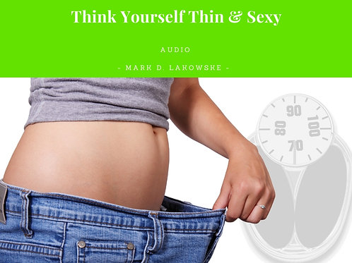 Think Yourself Thin & Sexy Hypnosis Audio
