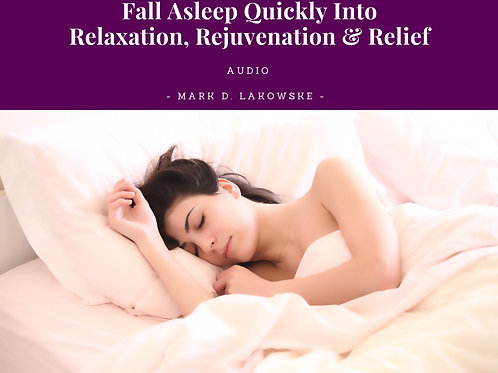 Fall Asleep Quickly Into Relaxation, Rejuvenation & Relief Hypnosis Audio