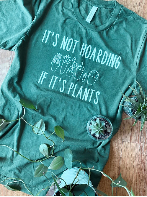 Not Hoarding Plants T-Shirt