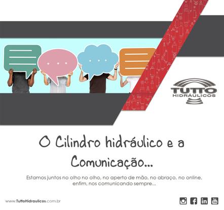 O Cilindro hidráulico e a comunicação...