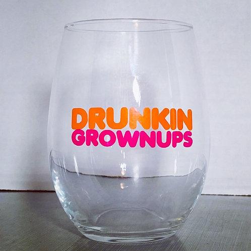 DRUNKIN GROWNUPS Wine Glass