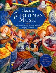 Sacred Christmas Music by Ronald M. Clancy - My book review and what I learned