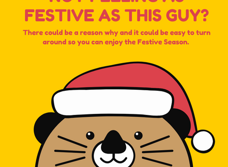 It's the Festive Season, But You Aren't Feeling So Festive: this could be why and tips to help.