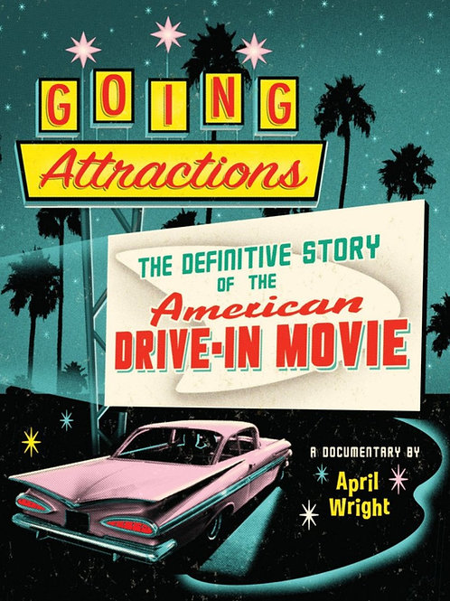 Going Attractions: The Definitive Story of the Drive-In Movie