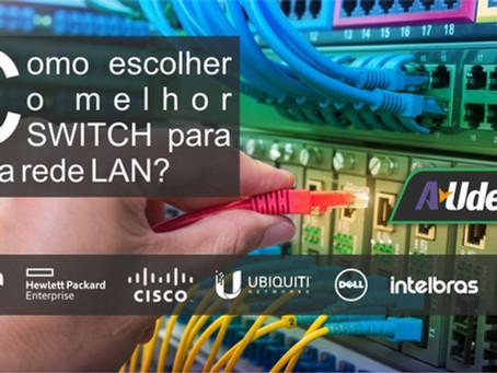 Como escolher o melhor Switch para minha rede LAN?