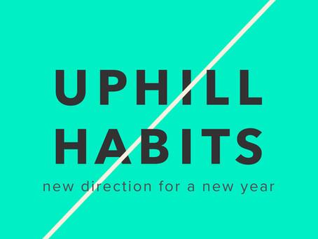 Uphill Habits