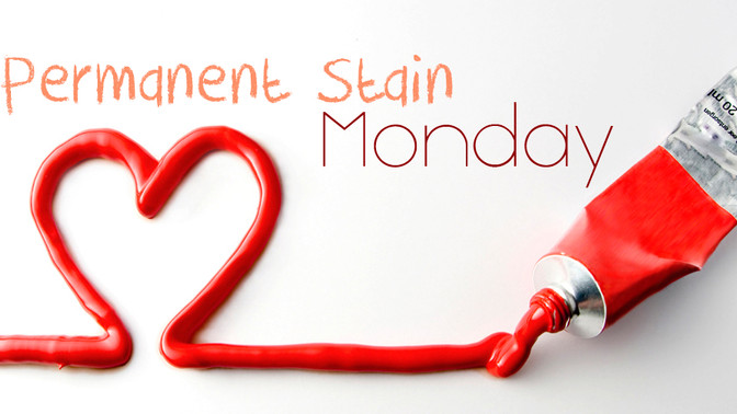 Permanent Stain Monday