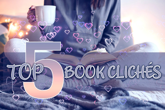 Top 5 Book Clichés