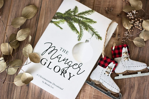 """""""The Manger Glory"""" A Christmas Devotional (PHYSICAL COPY)"""