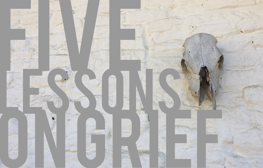 Five Lessons on Grief
