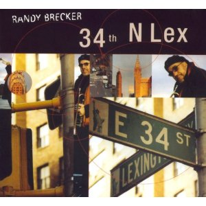 Randy_Brecker_34th_N_Lex_cover.jpg