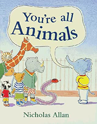 Youre all animals