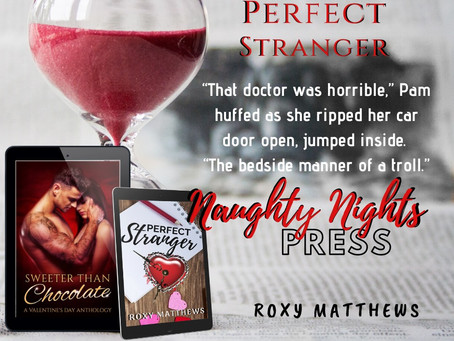 Perfect Stranger by Roxy Matthews ~Sweeter Than Chocolate: Valentine's Day Anthology Author Spotligh