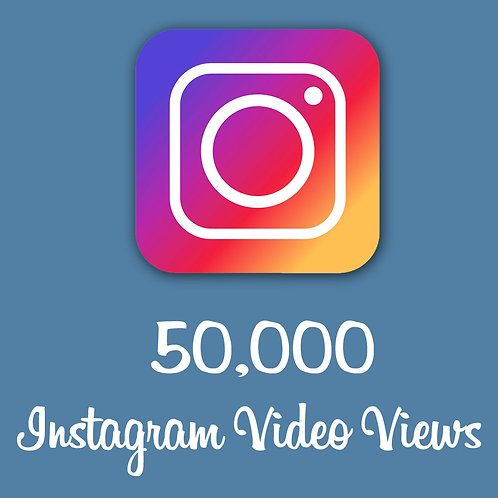 Get 50,000 INSTAGRAM VIDEO VIEWS