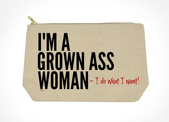 I'm a Grown Ass Woman - I Do What I Want Bitch Bag