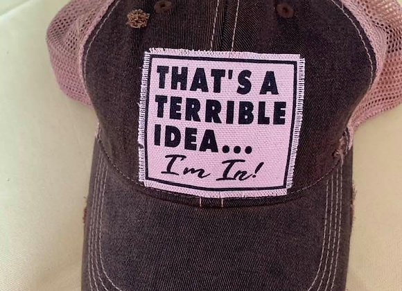 Terrible Idea Hat