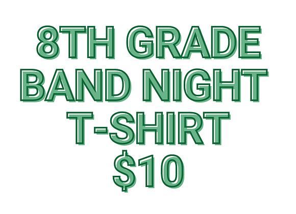 8th Grade Band Night T-Shirt