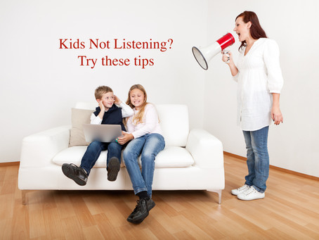 Kids not listening?