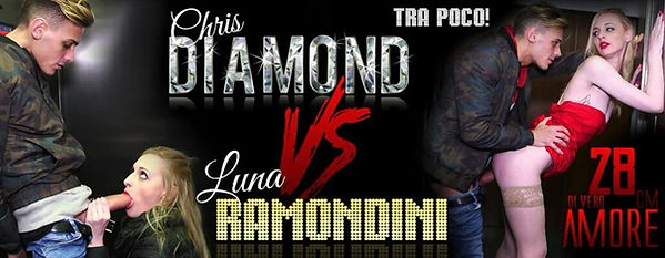 LUNA RAMONDINI VS CHRIS DIAMOND - a new film of Luna Ramondini from the director Francesco Mozart