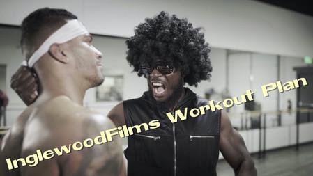 InglewoodFilms Workout Plan