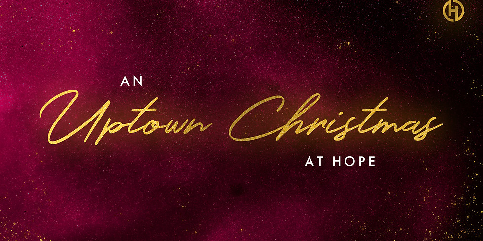 Uptown Christmas at Hope