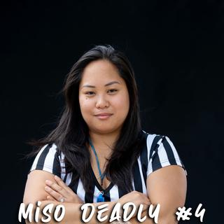 Miso Deadly #4