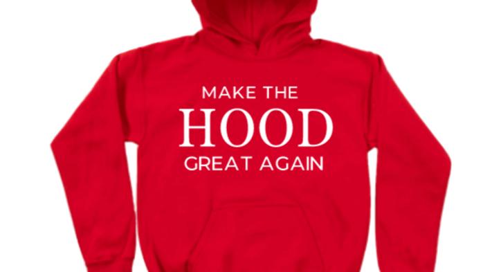 Make The Hood Great Again Hoodie