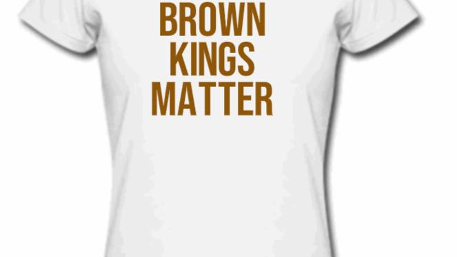 Brown Kings Matter-Basic