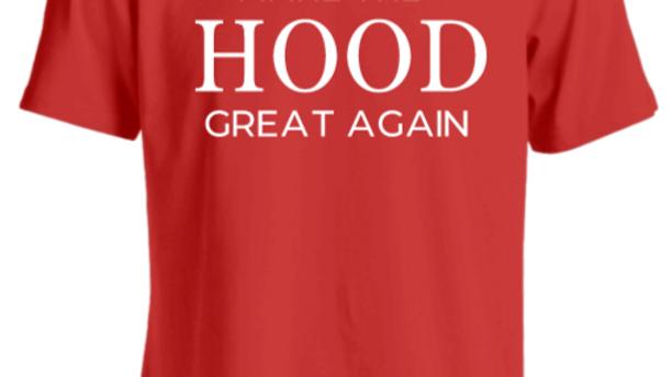 Make the Hood Great Again