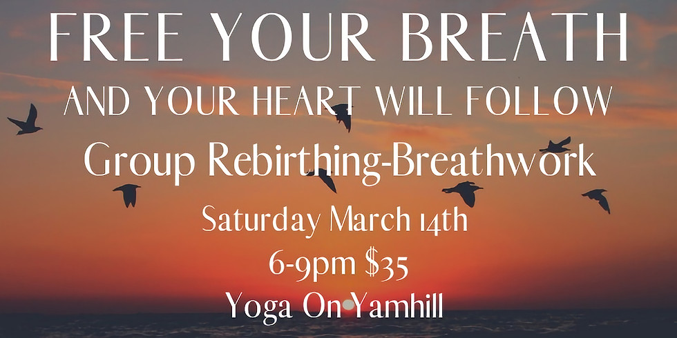Free Your Breath and Your Heart Will Follow: Group Rebirthing-Breathwork