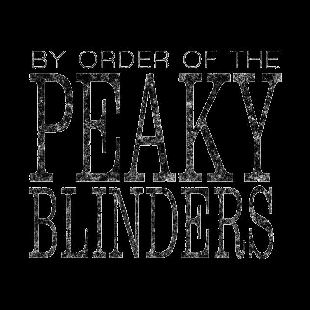 By order of the Peaky Blinders wording.p
