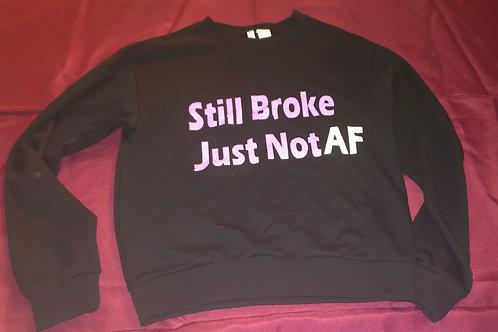 """""""Still Broke"""" crew neck"""